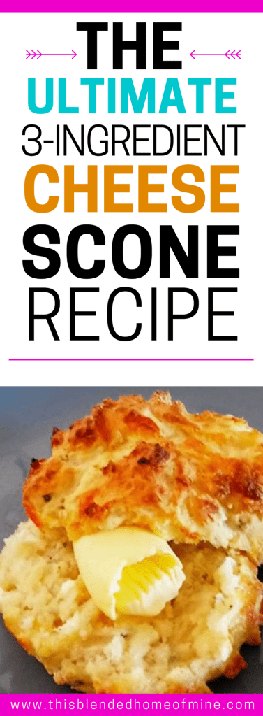 The only cheese scone recipe you will EVER need! This Blended Home of Mine - Cheese scones easy recipe with only 3 ingredients