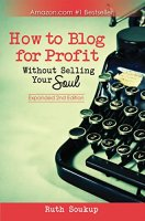 How to Blog for Profit Without Selling Your Soul - This Blended Home of Mine - Recommendations