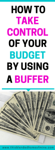 How to Take Control of Your Budget By Using A Buffer - This Blended Home of Mine - Money, Budget, Family Budget, Buffer Budget, Money Saving Hacks