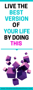 Live the Best Version of your life by doing this! _ This Blended Home of Mine - Life lessons, Balanced Lifestyle, Balanced Life, Personal Development, Self Improvement, Self Care