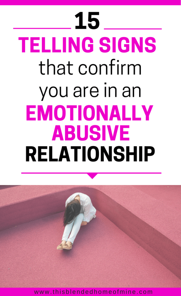 15 Telling Signs of Emotional Abuse and Control in Toxic Relationships - This Blended Home of Mine - Signs of Emotional Abuse, Toxic Relationships, Walking Away from Toxic Relationships, Emotional abuse parents