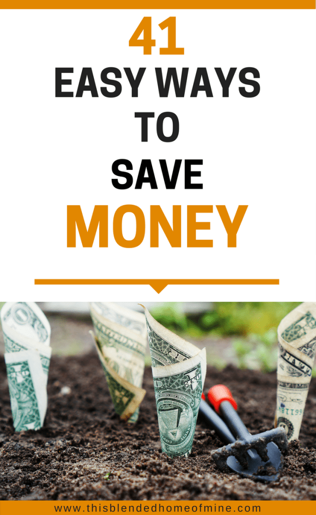 41 Easy Ways to Save Money Each Month - This Blended Home of Mine _ Great ideas and actionable ideas on how to save money every month even when living on a low income. budget, frugal living, money saving hacks