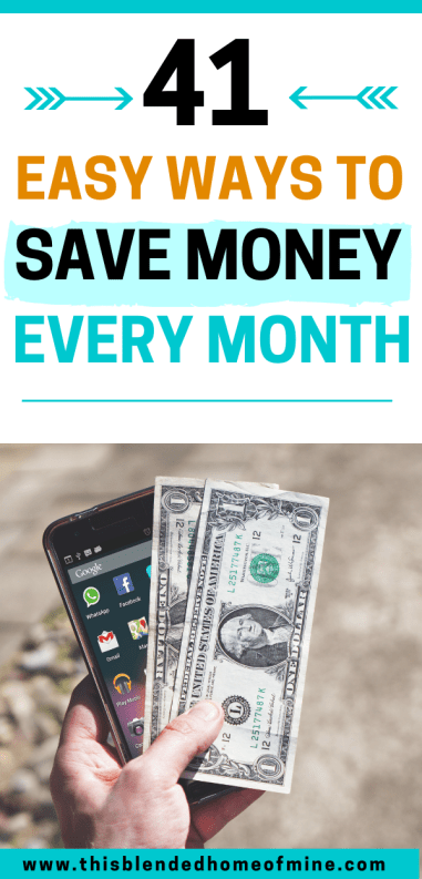 41 Easy Ways to Save Money Every Month - This Blended Home of Mine _ Frugal living tips for families to save money