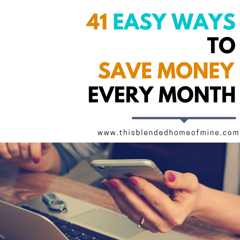 41 Easy Ways to Save Money Each Month