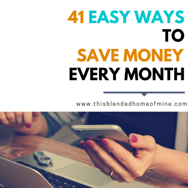 41 Easy Ways to Save Money - This Blended Home of Mine - _ Great ideas and actionable ideas on how to save money every month even when living on a low income. budget, frugal living money saving hacks