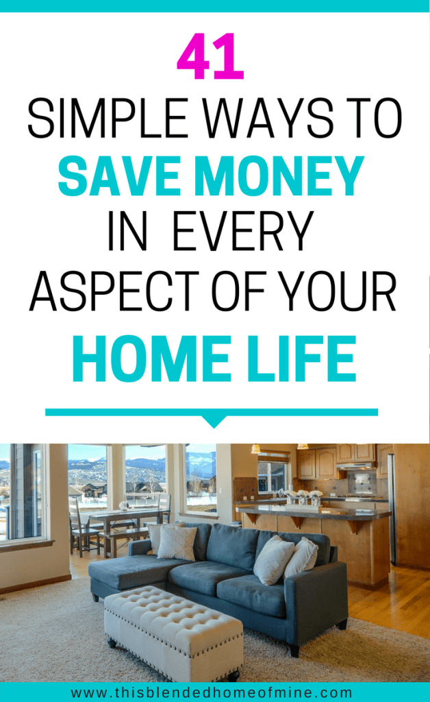 41 Simple Ways to Save Money in every aspect of your home life - This Blended Home of Mine _ Great ideas and actionable ideas on how to save money every month even when living on a low income