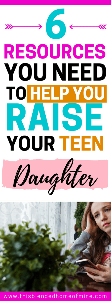 6 Books You Should Read to Help You in Raising Teenage Girls - This Blended Home of Mine _ Parenting tips for raising teenage daughters