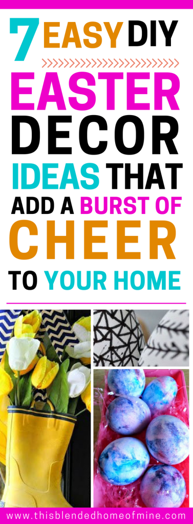 7 Easy DIY Easter Decorations that will bring a burst of cheer into your home - This Blended Home of Mine