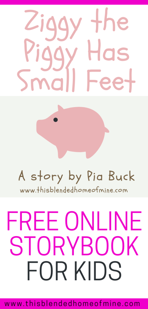 Ziggy the Piggy Has Small Feet - This Blended Home of Mine - Children's Online Storybooks