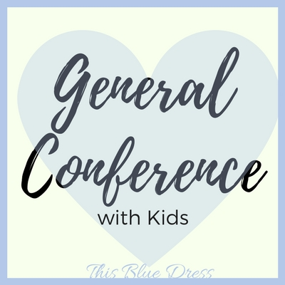 Enjoying General Conference with Kids