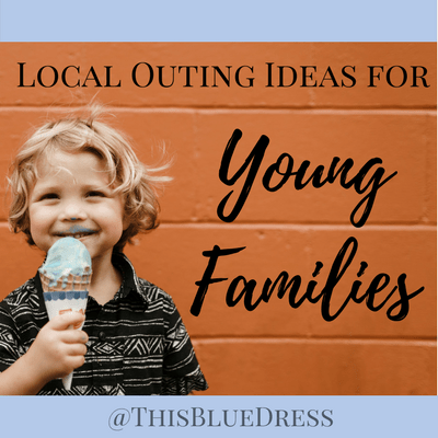 Local Outing Ideas For Young Families