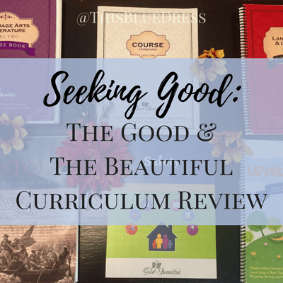 Seeking Good: The Good and the Beautiful Curriculum Review