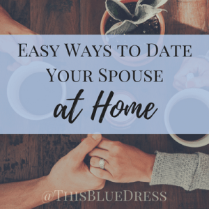 Easy Ways to Date Your Spouse At Home