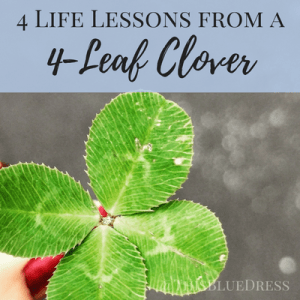 4 Life Lessons from a 4-Leaf Clover
