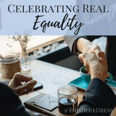 Celebrating Real Equality