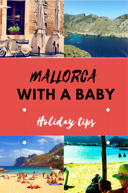 Med Family travel: holidays in Mallorca with a baby holiday tips