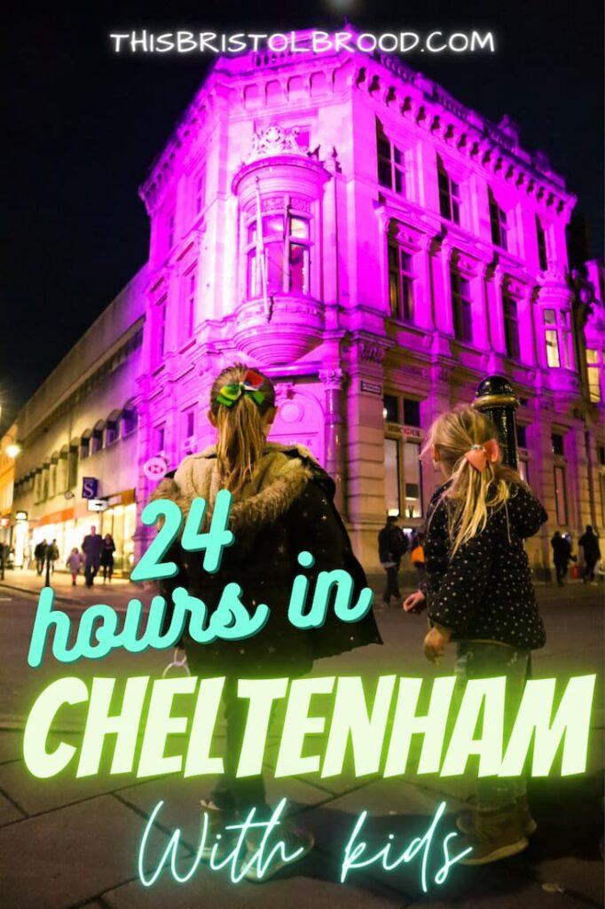 24 hours in Cheltenham with kids