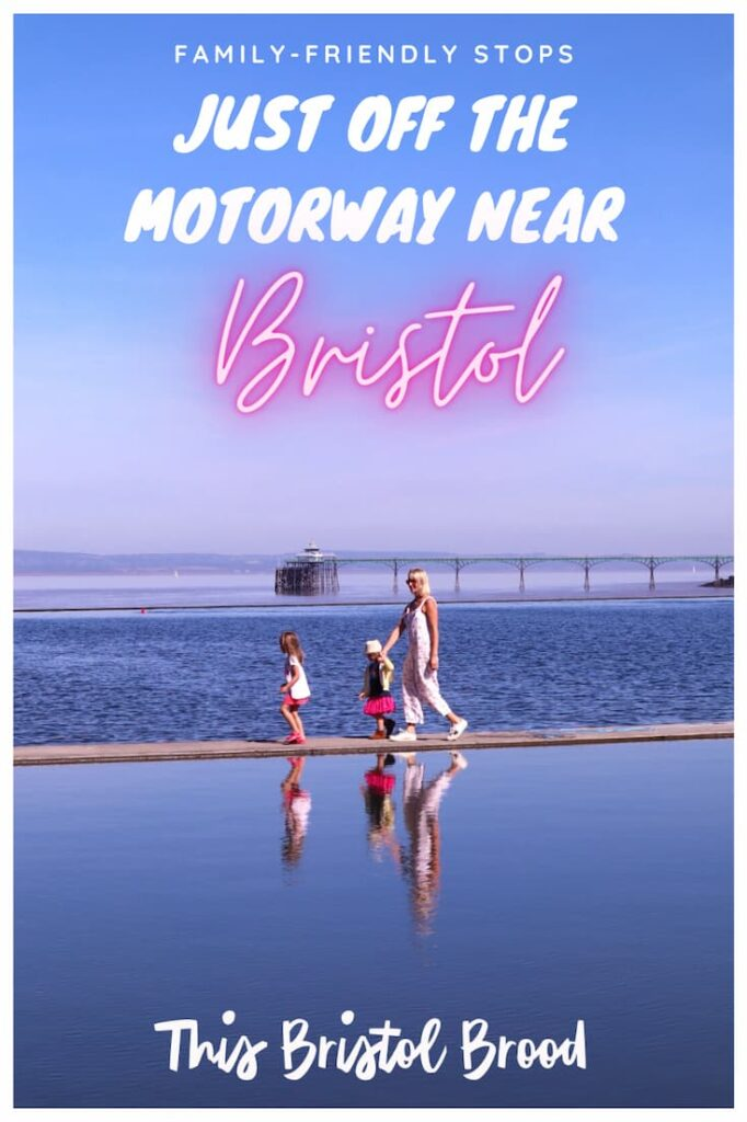 Family friendly stops just off the motorway near Bristol