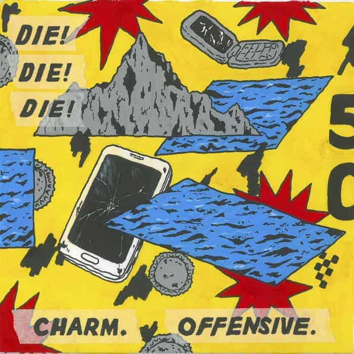 Die! Die! Die! Charm Offensive Cover