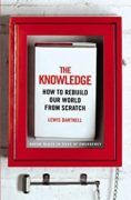 the-knowledge-lewis-dartnell-how-to-rebuild-our-world-from-scratch