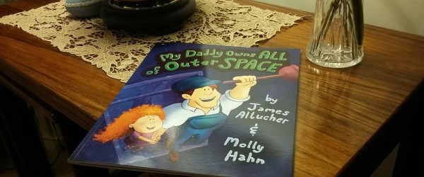 my daddy owns all of outer space by james altucher