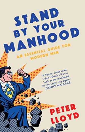 stand by your manhood peter lloyd book men's rights fathers 4 justice
