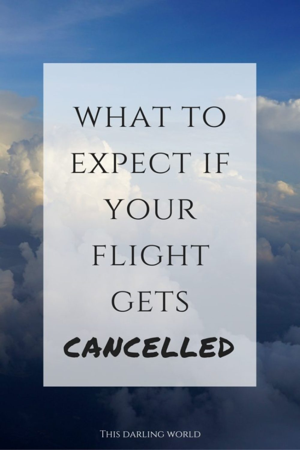 What to Expect if Your Flight Gets Cancelled