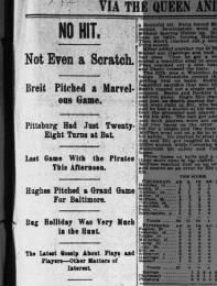 On the same day,Ted Breitensteinof theCincinnati RedsandJay Hughesof theBaltimore Orioleseach pitchno-hit ball games.