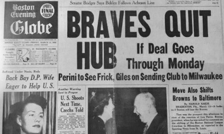 "1953 – Braves owner Lou Perini announces he will seek permission from the National League to move his franchise from Boston to Milwaukee. The day will become known as ""Black Friday"" in Beantown."