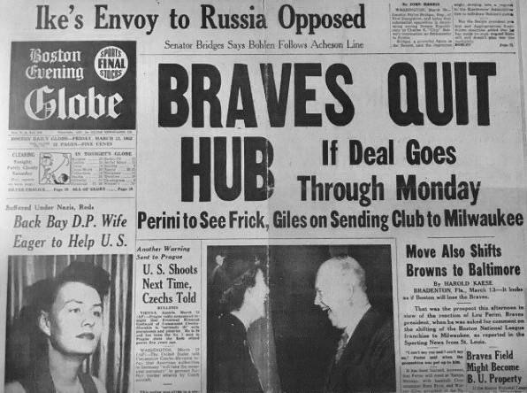 """1953–BravesownerLou Periniannounces he will seek permission from theNational Leagueto move his franchise fromBostontoMilwaukee. The day will become known as """"Black Friday"""" in Beantown."""