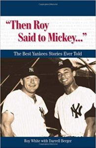 """Then Roy Said to Mickey. . ."": The Best Yankees Stories Ever Told (Best Sports Stories Ever Told)"