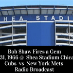 Bob Shaw fires a gem at Shea vs Chicago Cubs - Full Radio Broadcast