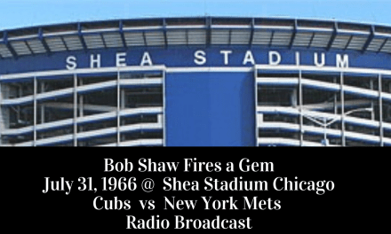 Bob Shaw fires a gem at Shea vs Chicago Cubs – Full Radio Broadcast