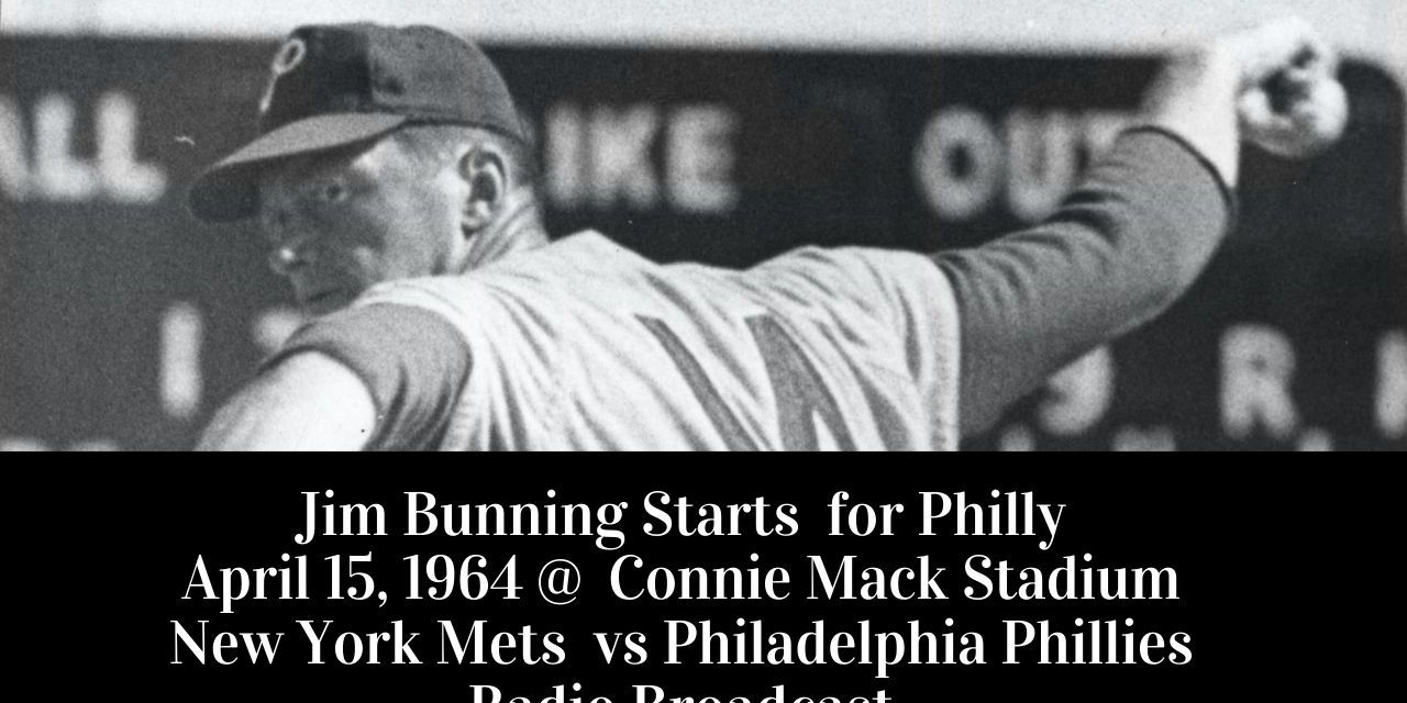 Jim Bunning beats the Mets 4-1 – Full Radio Broadcast