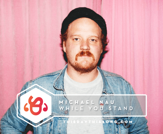 05/24/2017 @ Michael Nau – While You Stand
