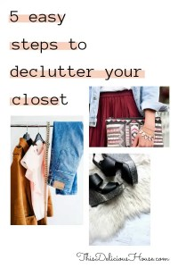 5 Easy Steps to Declutter your Closet for Life! Organize, clutter-free, and simplify your closet and life with these 5 easy steps. Complete how to organize your closet guide. #closet #clothes #organize #declutter #routine #parenting #closettips #organizingtips #cleanhouse #cleancloset