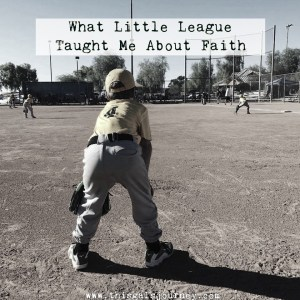 What Little League Taught Me About Faith