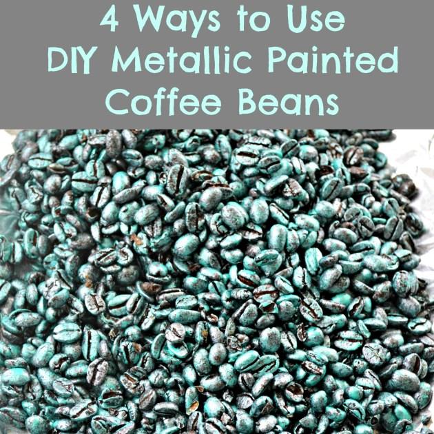 4 Ways to Use DIY Metallic Painted Coffee Beans
