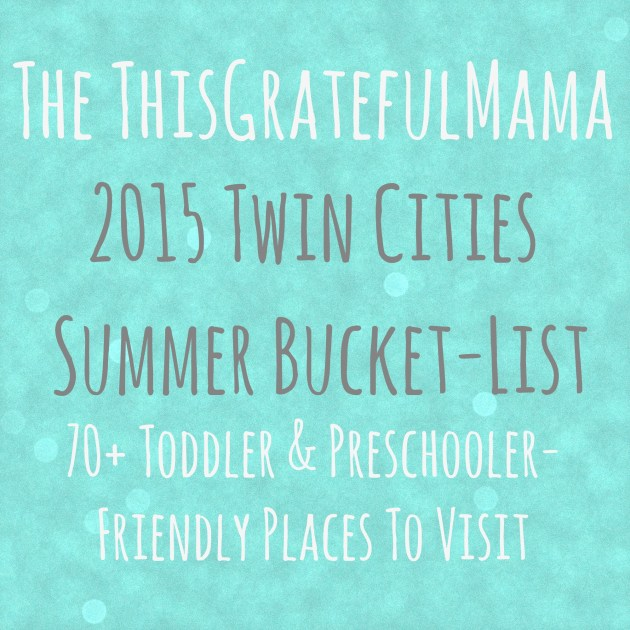 The thisgratefulmama 2015 Twin Cities Summer Bucket List (70+ Toddler & Preschooler-Friendly Places To Visit) | thisgratefulmama.com