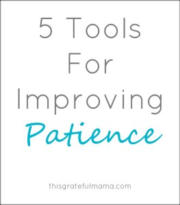 Impatient for Patience | thisgratefulmama.com