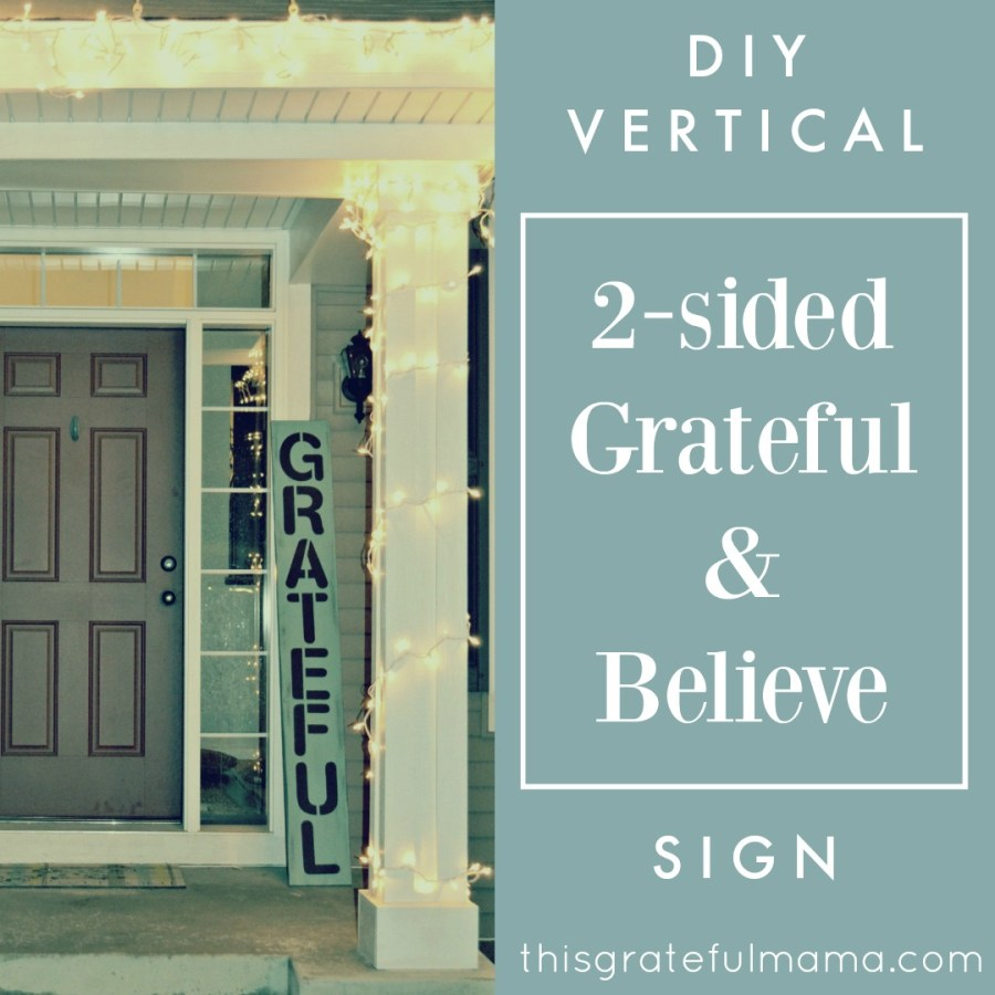 DIY Outdoor Vertical Stencil-Painted 'Believe' and 'Grateful' Sign | thisgratefulmama.com
