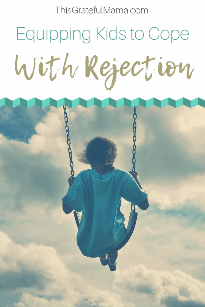 We can't prevent rejection from happening but we can equip our kids to cope. This Grateful Mama #rejection #kids #parenting #children #momlife #motherhood #cope