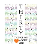30 things we love about you