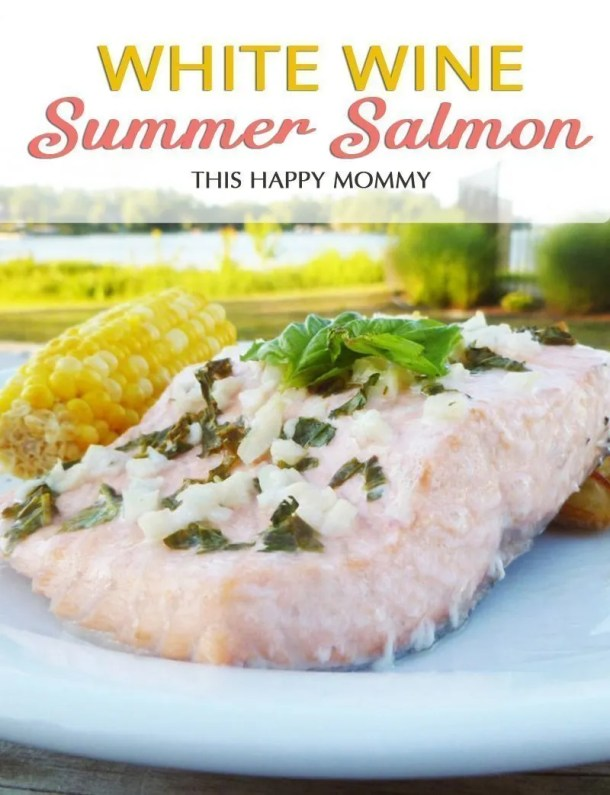 White Wine Summer Salmon -- You'll love this recipe!! Made with only five ingredients, this salmon is ready in only 20 minutes, but it tastes like you've been cooking all day. #easyrecipe #dinner #recipe | thishappymommy.com
