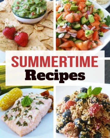 Quick and Easy Summertime Recipes