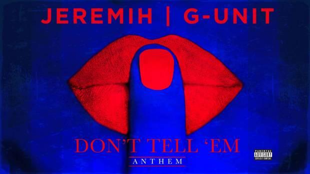 Jeremih | G-Unit – Don't Tell 'Em