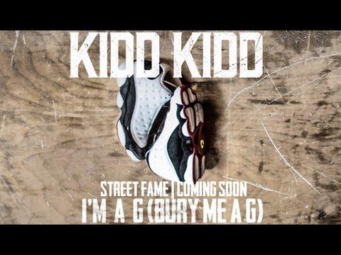 Kidd Kidd – I'm A G (Bury Me A G)