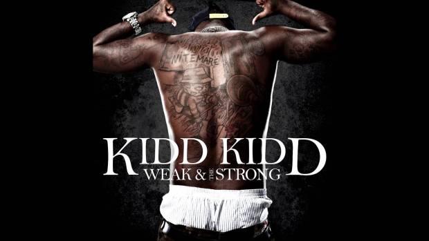 Kidd Kidd – Weak & The Strong