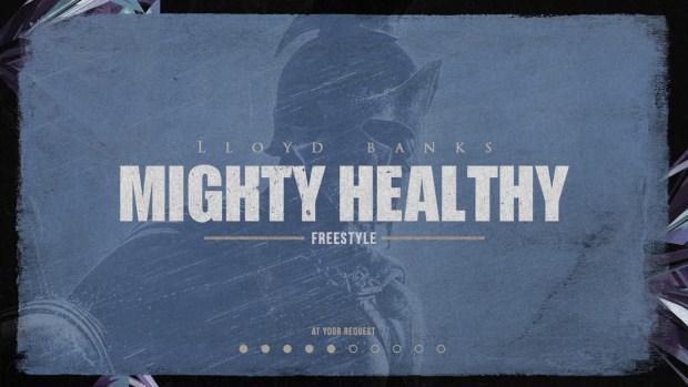 Lloyd Banks – Mighty Healthy