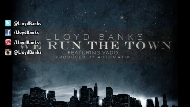 Lloyd Banks – We Run The Town (ft. Vado) [Audio – Official]